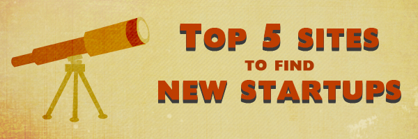 Top 5 sites to find new startups and get inspired for your freelance business